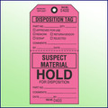 Disposition/  Suspect Material Hold Tag