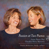 Passion at Two Pianos [CD] - Irene Peery-Fox and Christie Peery Skousen