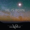 He Is Born [CD] - BYU Vocal Point