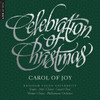 Celebration of Christmas: Carol of Joy [CD] - BYU Combined Choirs and Orchestra