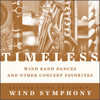 Timeless: Wind Band Dances and Other Concert Favorites [CD] - BYU Wind Symphony