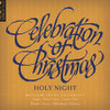 Celebration of Christmas: Holy Night [CD] - BYU Combined Choirs and Orchestra