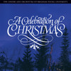 A Celebration of Christmas [CD] - BYU Choirs and Orchestra
