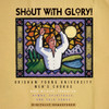 Shout with Glory!: Hymns, Spirituals, and Folk Songs [CD] - BYU Men's Chorus