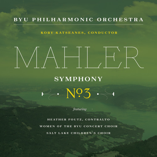 Mahler: Symphony No. 3 in D Minor [double CD] - BYU Choirs and Orchestra