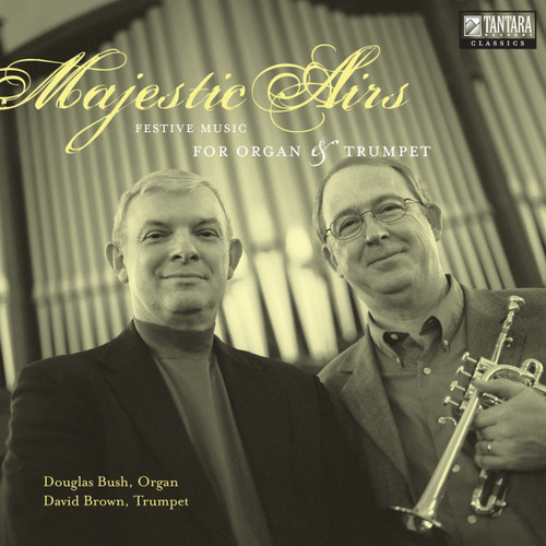 Majestic Airs: Festive Music for Organ & Trumpet [CD] - Douglas Bush and David Brown