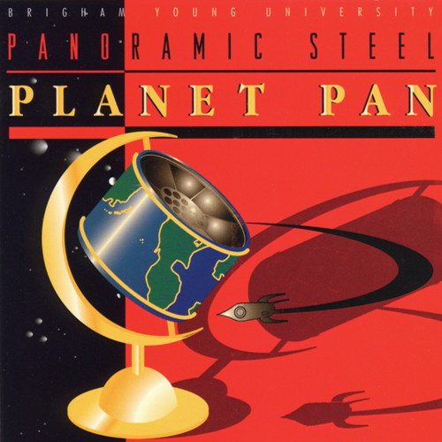 Planet Pan [CD] - BYU Panoramic Steel