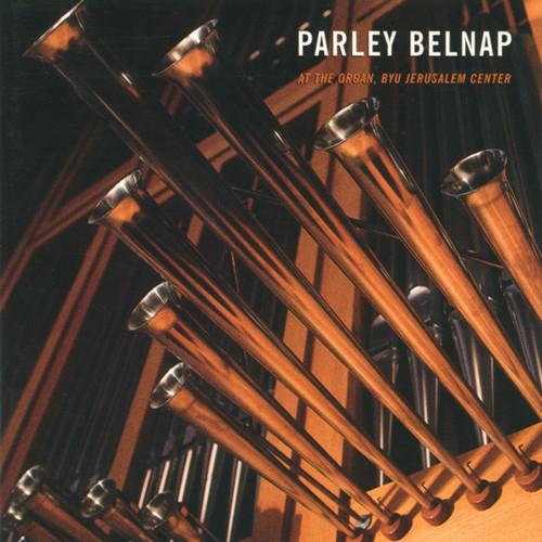 Parley Belnap at the Organ, BYU Jerusalem Center [CD] - Parley Belnap