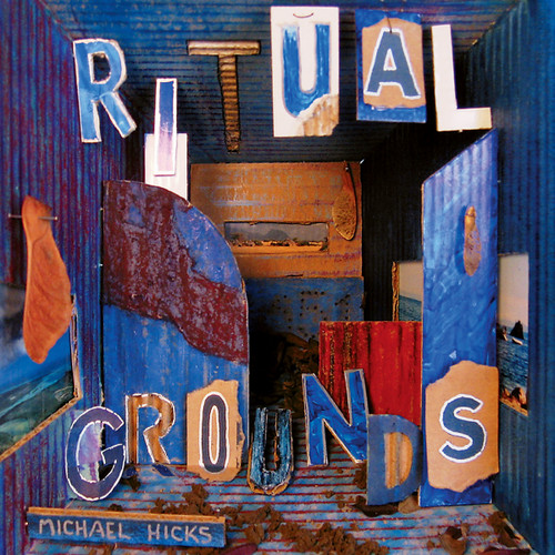 Ritual Grounds [CD] - Michael Hicks