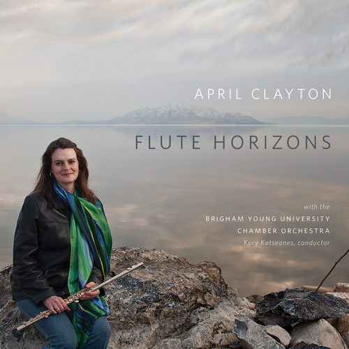 Flute Horizons [CD] - April Clayton with the BYU Chamber Orchestra