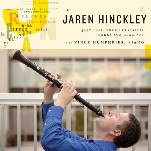 Jaren Hinckley: Jazz-Influenced Classical Works for Clarinet [CD] - Jaren Hinckley