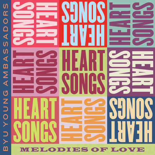 Heartsongs: Melodies of Love [CD] - BYU Young Ambassadors
