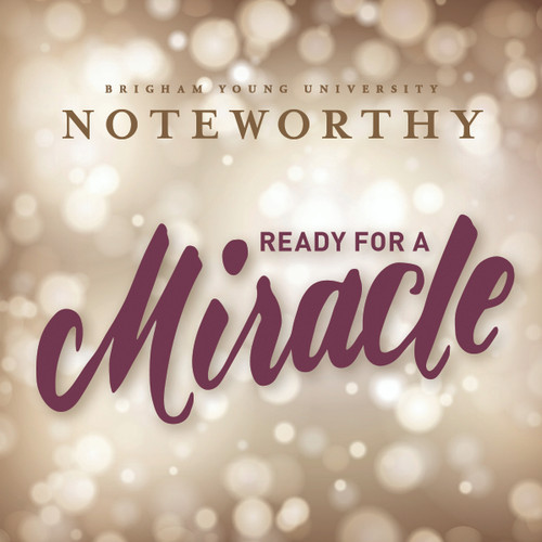 Ready for a Miracle [CD] - BYU Noteworthy