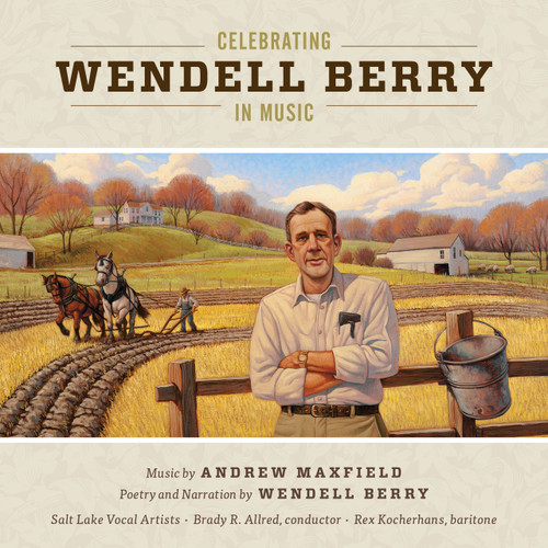 Celebrating Wendell Berry in Music [CD] - Andrew Maxfield