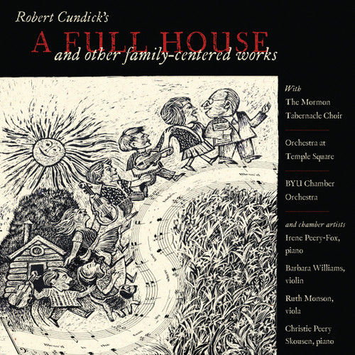 A Full House (and other family-centered works) [CD] - Robert Cundick, BYU Chamber Orchestra, and other artists
