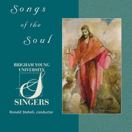 Songs of the Soul [CD] - BYU Singers