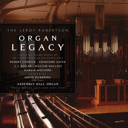 The Leroy Robertson Organ Legacy [CD] - David Pickering
