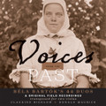 Voices from the Past: Béla Bartók's 44 Duos & Original Field Recordings [CD] - Claudine Bigelow & Donald Maurice