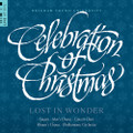 Celebration of Christmas: Lost in Wonder [CD] - BYU Combined Choirs and Orchestra