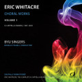 Eric Whitacre Choral Works, Vol. 1: A Cappella Works, 1991-2001 [CD] - BYU Singers