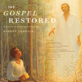 The Gospel Restored: An Inspiring Journey Through Words and Music [CD] - Robert Cundick