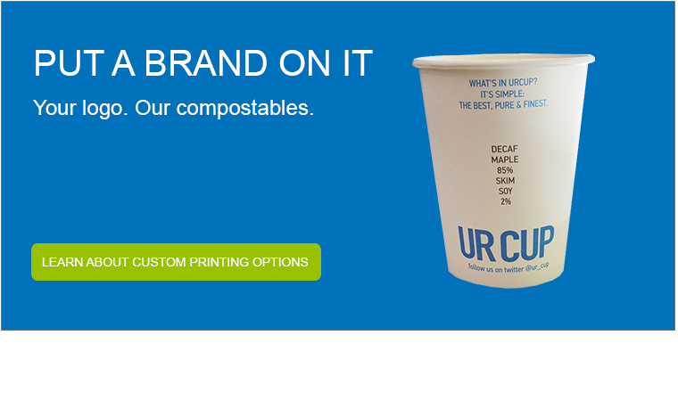 Add your logo to our compostables. Custom Printing is Available.