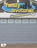 Family Devotionals from the Garage