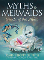 MYTHS & MERMAIDS Oracle of the Water by Jasmine Becket-Griffith with Amber Logan & Kachina Mickeletto