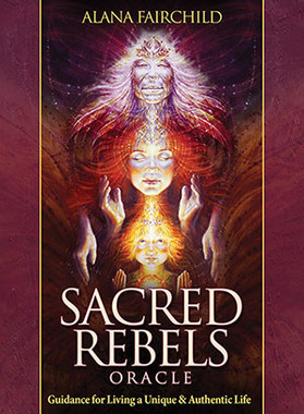 Sacred Rebels Oracle By Alana Fairchild