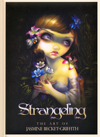 Strangeling: The Art Of Jasmine Becket-Griffith