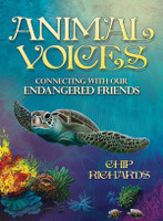 Animal Voices: Connecting with our Endangered Friends by Chip Richards