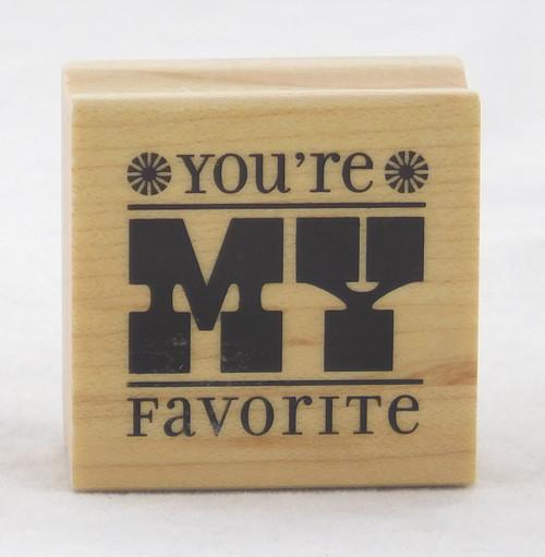 You're My Favorite Wood Mounted Rubber Stamp Inkadinkado