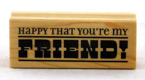 Happy You're My Friend Wood Mounted Rubber Stamp Inkadinkado