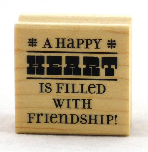 A Happy Heart Is Filled With Friendship Wood Mounted Rubber Stamp Inkadinkado