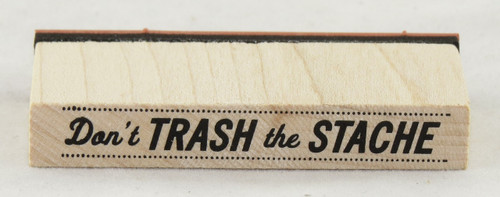 Don't Trash The Stache Wood Mounted Rubber Stamp Inkadinkado