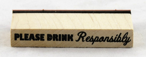Please Drink Responsibly Wood Mounted Rubber Stamp Inkadinkado