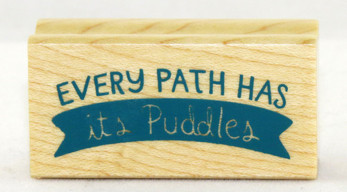 Every Path Has a Puddle Wood Mounted Rubber Stamp Inkadinkado