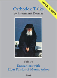 Talk 16: Encounters with Elder Paisios of Mount Athos
