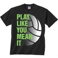Image Sport Play Like You Mean It Volleyball T-Shirt