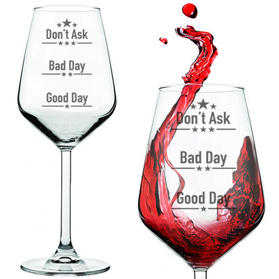 Good Day, Bad Day, Don't Ask Wine Glass Set