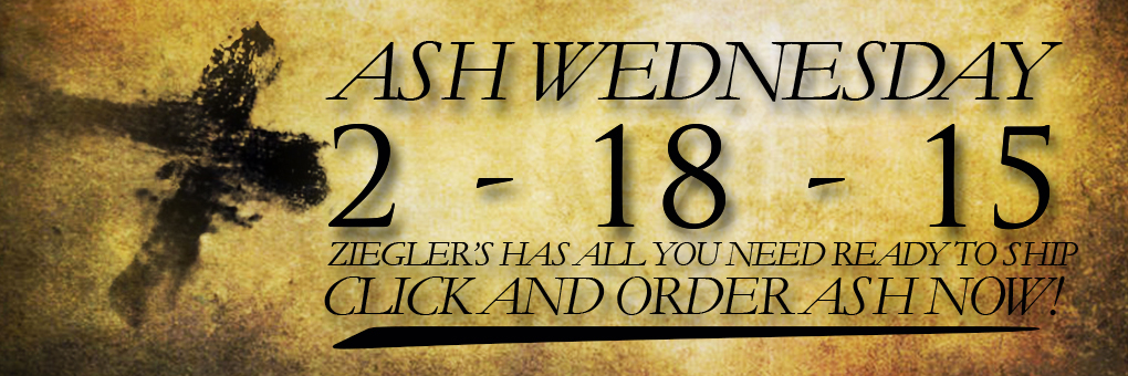 Ash Wednesday -Order Ash for your church now! Zieglers Catholic Store