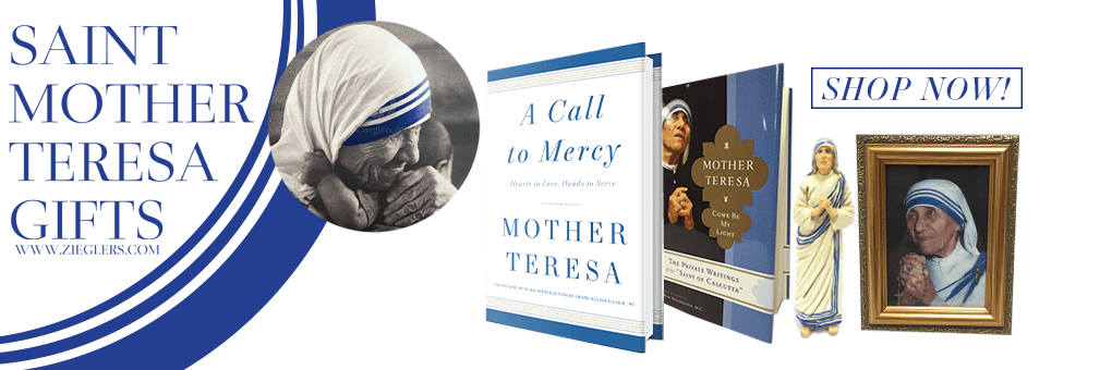 Saint Blessed Mother Teresa will be canonized September 4 2016 shop mother teresa gifts at Zieglers Catholic Store