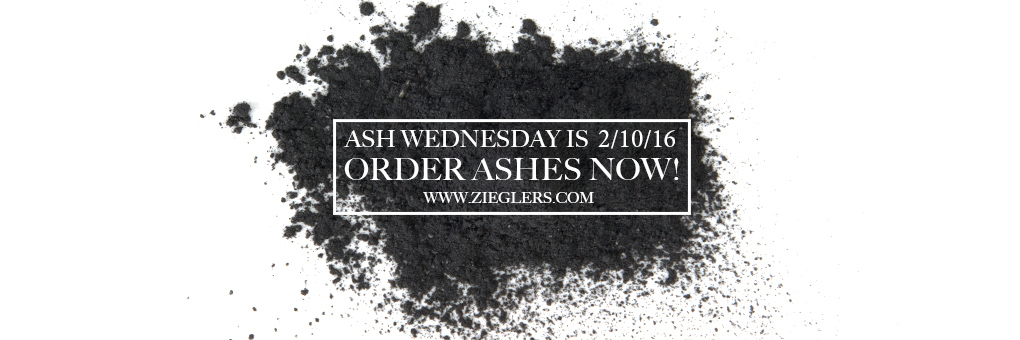 Order & Buy Ashes for Ash Wednesday 2016!