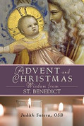Advent and Christmas Wisdom From St. Benedict by Judith Sutera- Paperback
