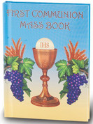First Communion Mass Book Missal and Prayer Book Hardcover by kelly bowring 80 pages illustrated 9781936837526 HI2467