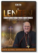 A Lenten Journey with Cardinal Timothy Dolan | DVD | EWHDLJD
