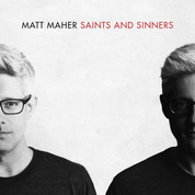 Saints and Sinners CD by Matt Maher