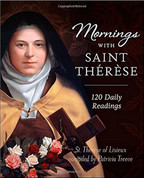 Mornings With Saint Therese by Patricia Greece Hardcover compilation of Daily Readings of saint therese and her little way 9781622822485