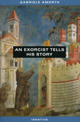 Father Gabriel Amorth An Exorcist Tells Hist Story Vatican's Top Exorcist 9780898707106