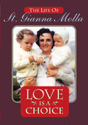 The Life of Saint Gianna Molla Love is a choice DVD IGLICM
